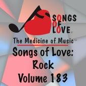 Songs of Love: Rock, Vol. 183 by Various Artists