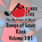 Songs of Love: Rock, Vol. 191 by Various Artists