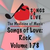 Songs of Love: Rock, Vol. 178 by Various Artists