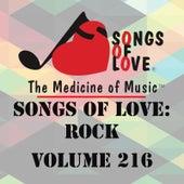 Songs of Love: Rock, Vol. 216 by Various Artists