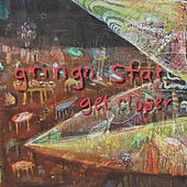 Get Closer by Gringo Star