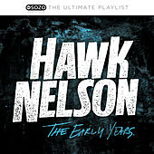 The Ultimate Playlist - The Early Years by Hawk Nelson
