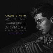 We Don't Talk Anymore (feat. Selena Gomez) (Lash Remix) by Charlie Puth