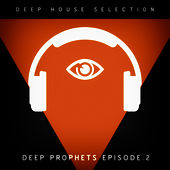 Deep Prophets - Episode 2 by Various Artists
