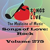 Songs of Love: Rock, Vol. 275 von Various Artists