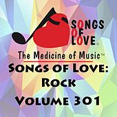 Songs of Love: Rock, Vol. 301 by Various Artists