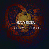 Heavy Rider: Extreme Sports by Various Artists