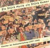 Radio Klassiker: Ein Stück Musik, ein Stück Humor – Radio Recordings 1937-1944 by Various Artists