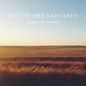 Out of the Badlands by Aaron Gillespie