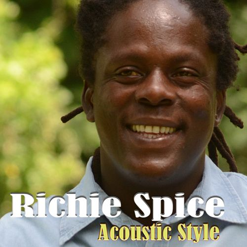 Richie Spice: Acoustic Style by Richie Spice