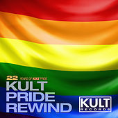 Kult Records Presents: 22 Years of Kult Pride (Kult Pride Rewind) by Various Artists