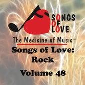 Songs of Love: Rock, Vol. 48 by Various Artists