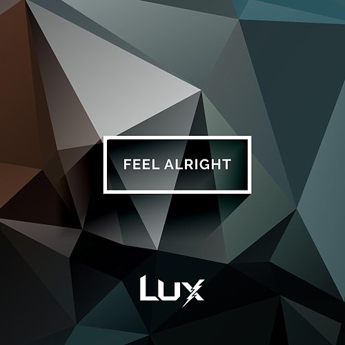 Feel Alright by Lux