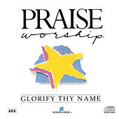 Glorify Thy Name by Kent Henry