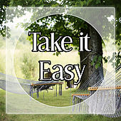 Take it Easy - Calming Music for Relax Time, Sounds of Nature for Stress Relief, Sensuality Sounds to Wellness, SPA & Beauty by Sounds of Nature Relaxation