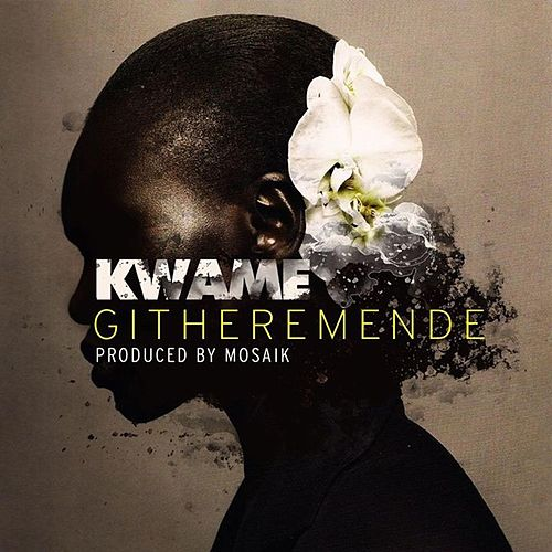 Githeremende by Kwame