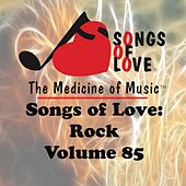 Songs of Love: Rock, Vol. 85 von Various Artists