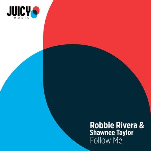 Follow Me by Robbie Rivera