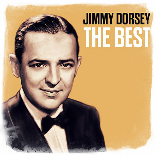 The Best by Jimmy Dorsey
