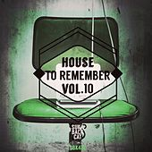 House to Remember, Vol. 10 by Various Artists