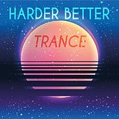 Harder Better Trance by Various Artists