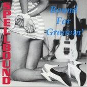 Bound for Groovin' by Spellbound