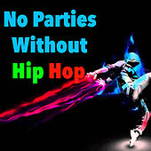 No Parties Without Hip Hop von Various Artists