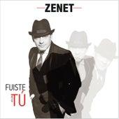 Fuiste Tú by Zenet