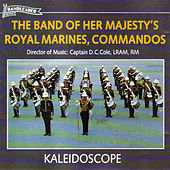 Kaleidoscope by The Band Of Her Majesty''s Royal Marines