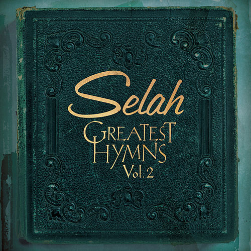 Greatest Hymns, Vol. 2 by Selah