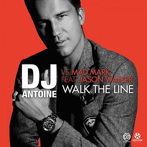Walk the Line von DJ Antoine