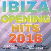 Ibiza Opening Hits 2016 von Various Artists