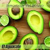 El Aguacate (Inmortales del Bolero) by Various Artists