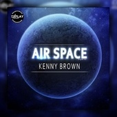 Air Space by Kenny Brown