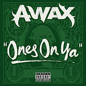 Ones On Ya - Single by A-Wax