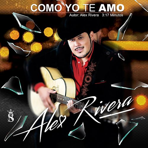 Como Yo Te Amo by Alex Rivera