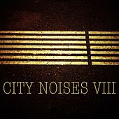 City Noises VIII by Various Artists