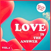 Love Is the Answer, Vol. 1 - Selection of Dance Tracks by Various Artists