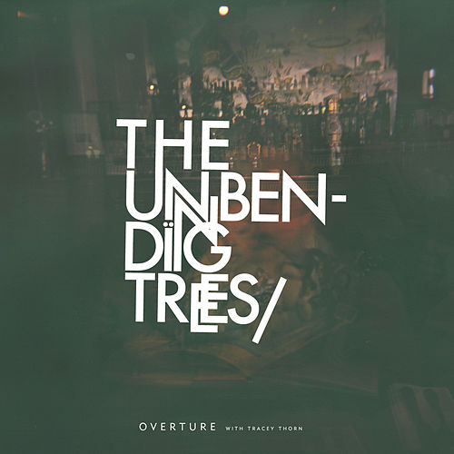 Overture by The Unbending Trees