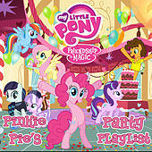 Friendship Is Magic: Pinkie Pie's Party Playlist by Various Artists