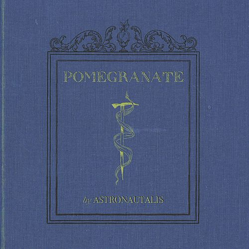 Pomegranate by Astronautalis
