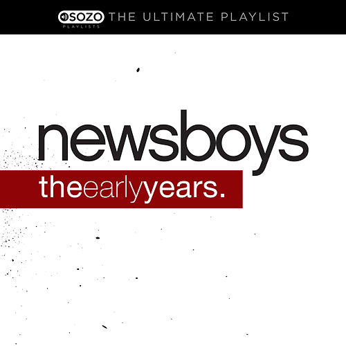 The Ultimate Playlist - The Early Years von Newsboys