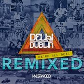 We're All Desi (Remixed) by Delhi 2 Dublin