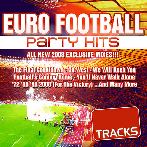Euro Football Party Dance Hits 2008 (Ultimate Edition) by Various Artists