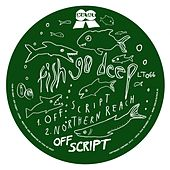 Off Script - Single by Fish Go Deep