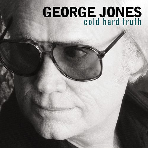 Cold Hard Truth by George Jones