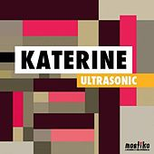Ultrasonic by Katerine