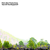 Yeah Of The Muppet Ep by Palm Skin Productions