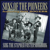 Sons Of The Pioneers Sing The Stephen Foster Songbook by The Sons of the Pioneers