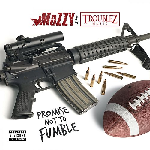 Promise Not to Fumble by Troublez